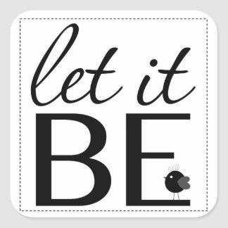 Let it Be Square Sticker
