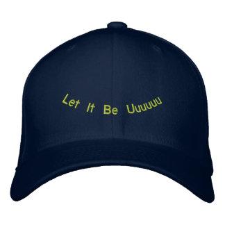 Let It Be Uuuuuu Embroidered Baseball Hat
