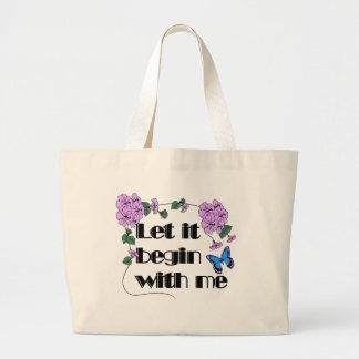 Let It Begin With Me Bags