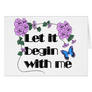 Let It Begin With Me Card
