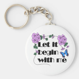 Let It Begin With Me Keychain