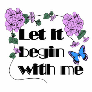 Let It Begin With Me Photo Statuette
