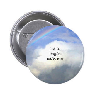 Let It Begin With Me Pinback Button