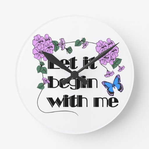 Let It begin with me Round Wall Clock