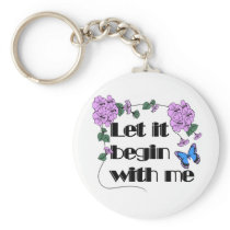 Let It Begin With Me Saying Flowers Butterfly Keychain