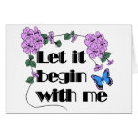 Let It Begin With Me Stationery Note Card