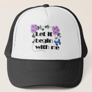Let It Begin With Me Trucker Hat