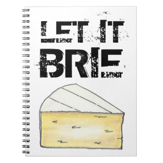 Let It Brie Cheese Foodie Notebook