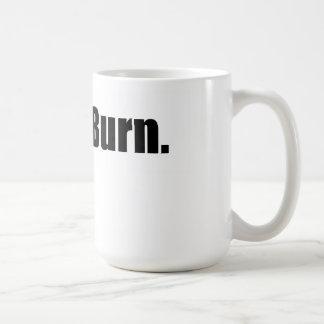 Let. It. Burn. coffee mug