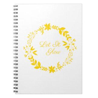 Let It Glow Notebook