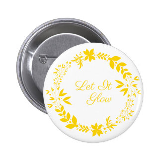 Let It Glow Pinback Button