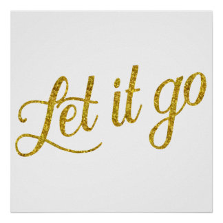 Let It Go Gold Faux Glitter Metallic Sequins Quote Poster