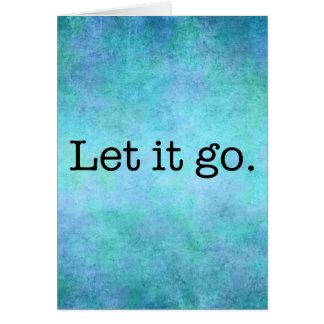Let It Go Quote - Teal Blue Aqua Violet And Purple Card