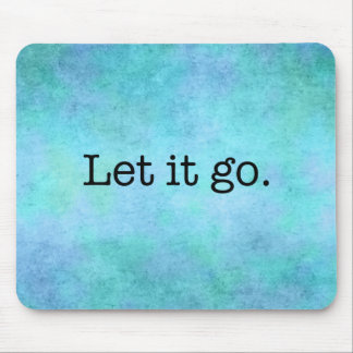 Let It Go Quote - Teal Blue Aqua Violet And Purple Mouse Pad