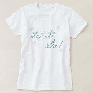 Let It Go! T-Shirt