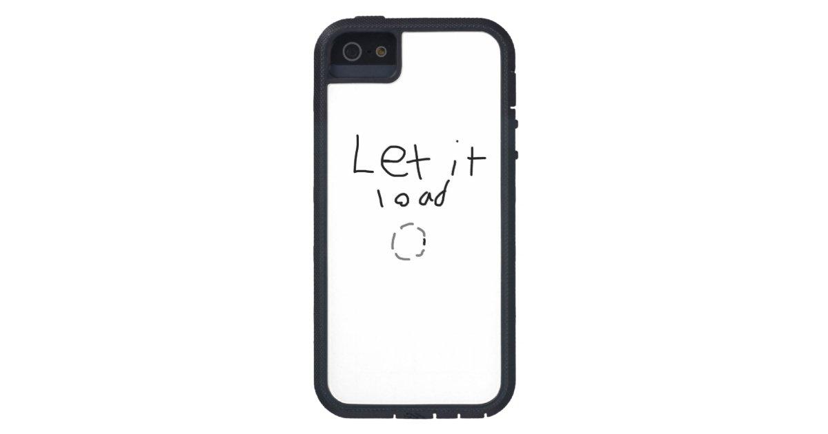 let it load iphone 5  5s case