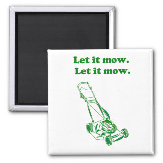 Let it Mow Movie Internet Meme Joke Refrigerator Magnets