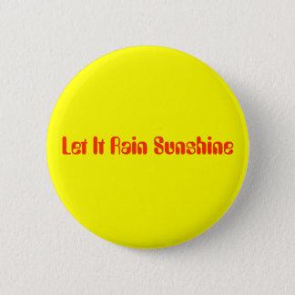 Let It Rain Sunshine Button