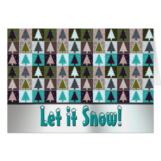 Let It Snow! Christmas Trees Greeting Card
