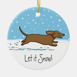 Let it Snow Dachshund - Happy Winter Wiener Dog Ceramic Ornament