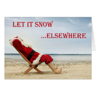 Let it snow...elsewhere card