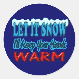 Let It Snow Hands Warm Text Design Classic Round Sticker