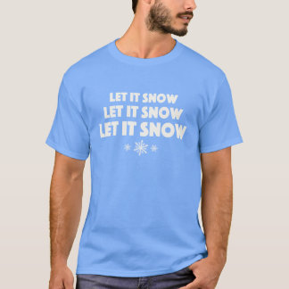 Let It Snow - In winter white letters T-Shirt