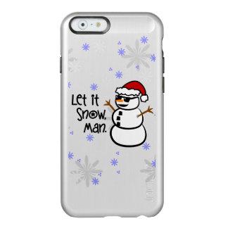 Let It Snow, Man Incipio Feather Shine iPhone 6 Case