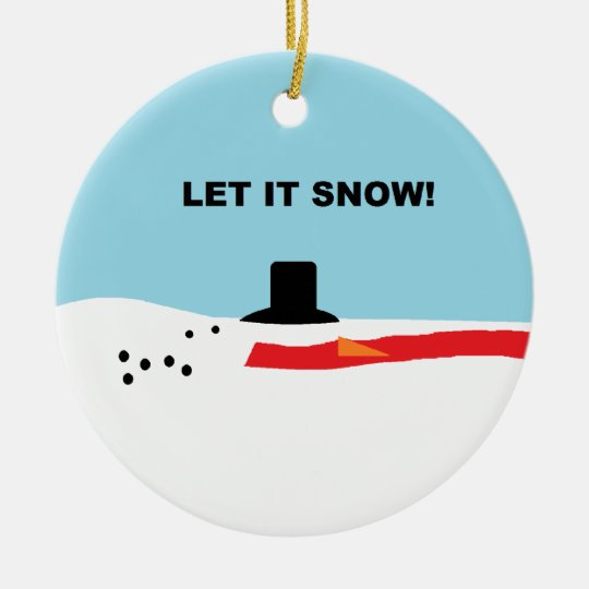 """Let it Snow!"" Ornament"