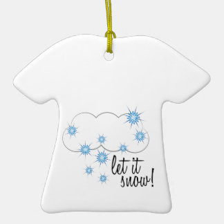 Let It Snow! Double-Sided T-Shirt Ceramic Christmas Ornament