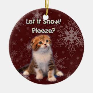 Let it Snow, Pleeze? Cat Artwork Ceramic Ornament