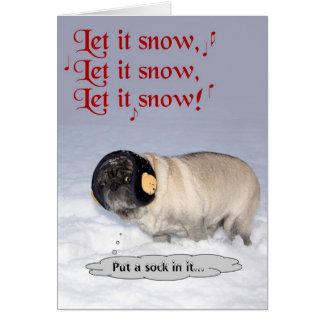 """Let it snow""  pug Christmas Holiday greeting card"