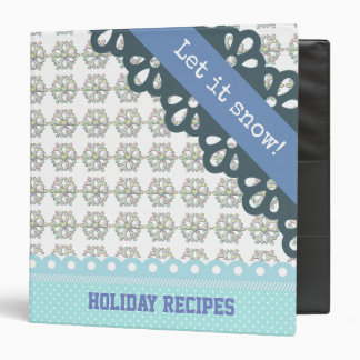 Let it Snow Snowflake Holiday Recipes 3 Ring Binder