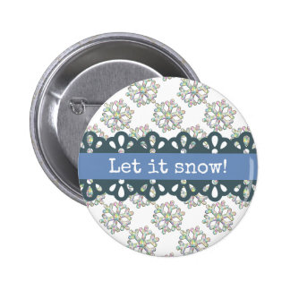 Let it Snow Snowflake Pattern Holiday Button