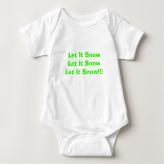 Let It SnowLet It SnowLet It Snow!!! Baby Bodysuit
