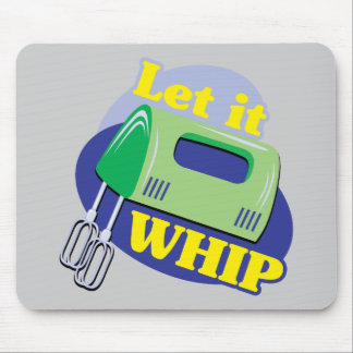 Let It Whip Mouse Pad
