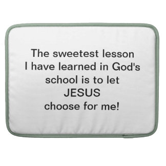 LET JESUS CHOOSE FOR YOU\! SLEEVE FOR MacBooks