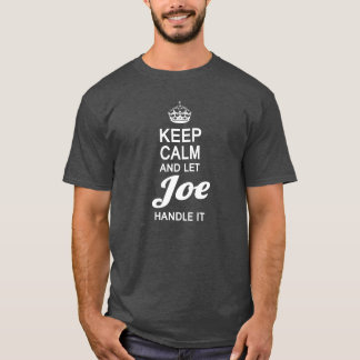 Let Joe handle it! T-Shirt