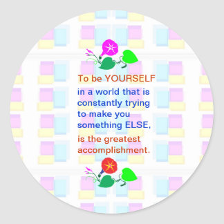 Let KIDS be KIDS : Wisdom words BE YOURSELF Classic Round Sticker