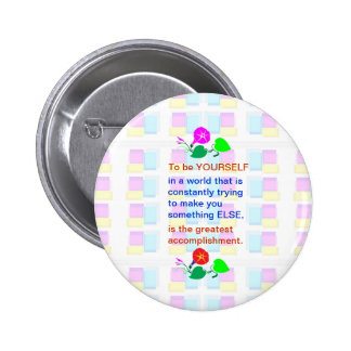 Let KIDS be KIDS : Wisdom words BE YOURSELF Pinback Button