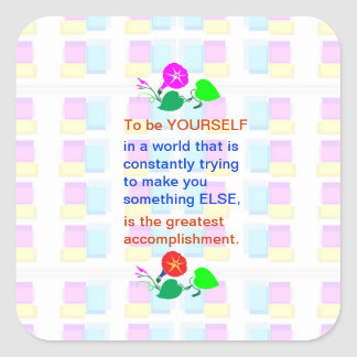 Let KIDS be KIDS : Wisdom words BE YOURSELF Square Sticker