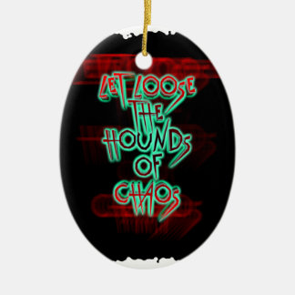 Let loose the hounds of chaos ceramic ornament