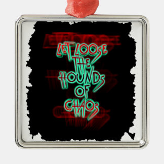 Let loose the hounds of chaos metal ornament