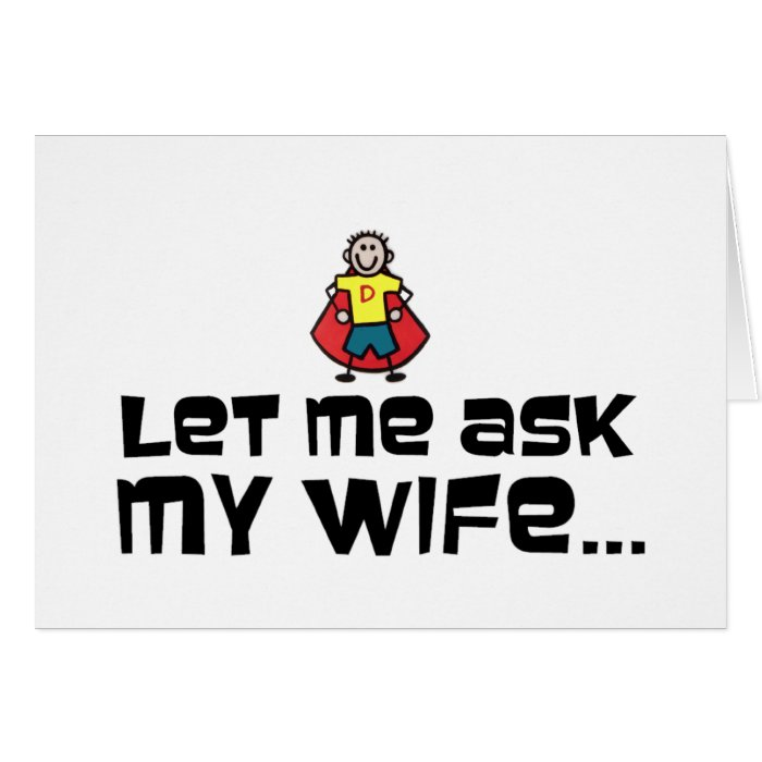 Let Me Ask My Wife... Card