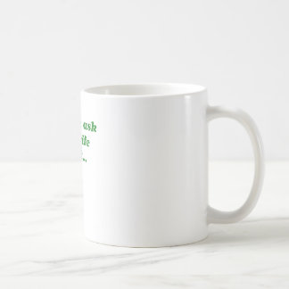 Let Me Ask my Wife First Coffee Mug