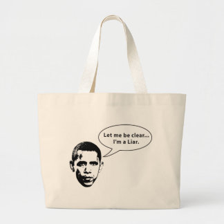 Let me be clear... Barack Obama is a Liar Large Tote Bag