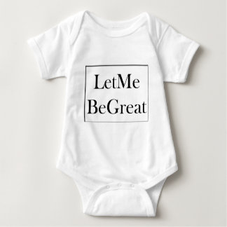 Let Me Be Great Baby Bodysuit