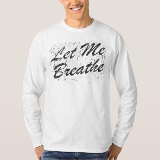 Let Me Breathe T-Shirt