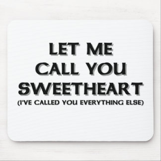 Let me call you sweetheart mouse pad