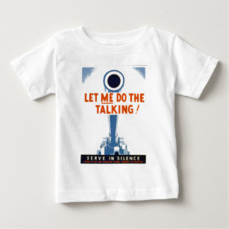 Let Me Do The Talking WWII Poster Baby T-Shirt